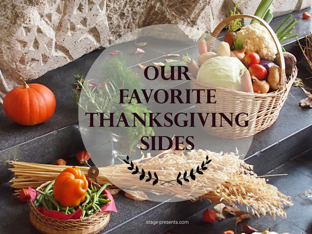 Our Favorite Thanksgiving Sides - Some Traditional and Not So Traditional Recipes