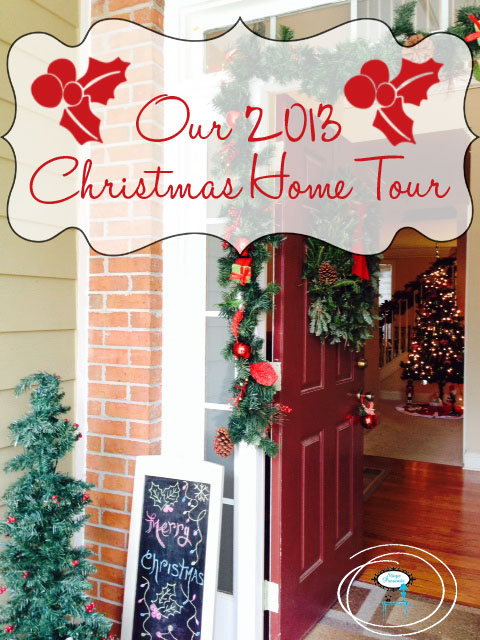 Our 2013 Christmas Home Tour