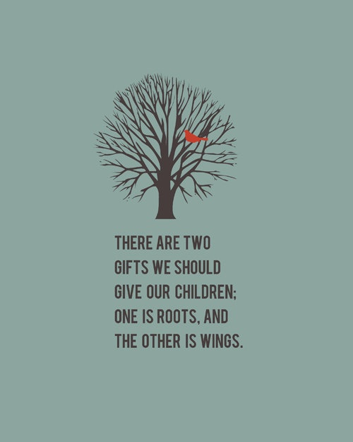 Parenting Quote - Roots and Wings
