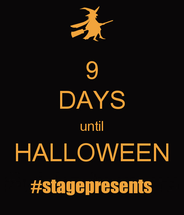 Only 9 Days Left Until Halloween... - Stage Presents