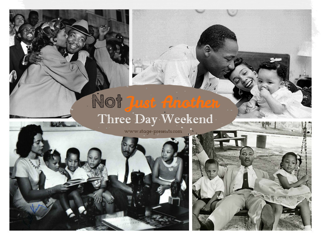 Martin Luther King Jr. Day - Not Just Another Three Day Weekend