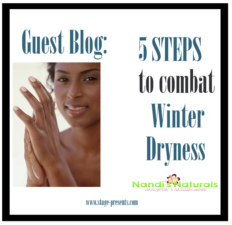 Guest Blog: 5 Steps to Combat Winter Dryness - Written by Nandi of Nandi's Naturals