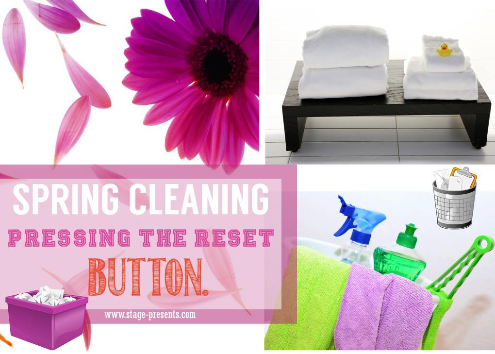 Spring Cleaning - Pressing The Reset Button - stage-presents.com