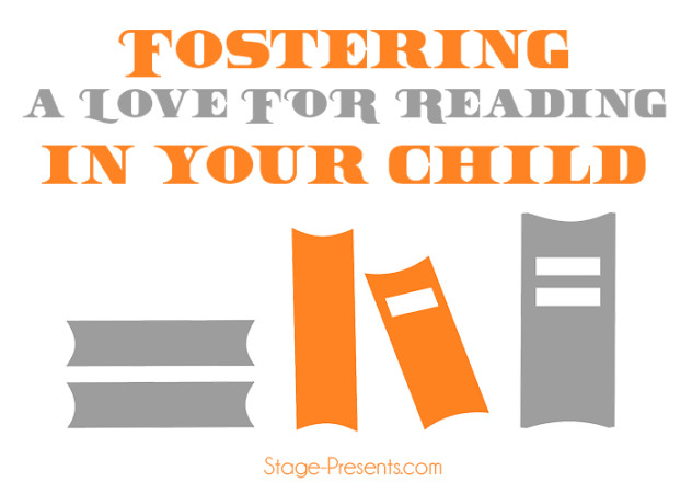 Fostering A Love for Reading In Your Child - stage-presents.com