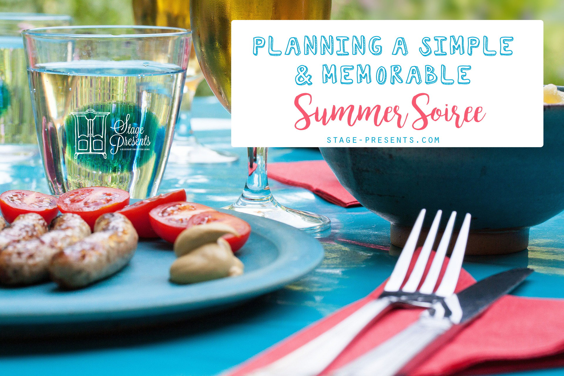 Planning A Simple and Memorable Summer Soiree