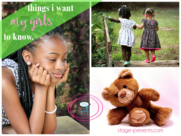 Things I Want My Girls to Know - www.stage-presents.com