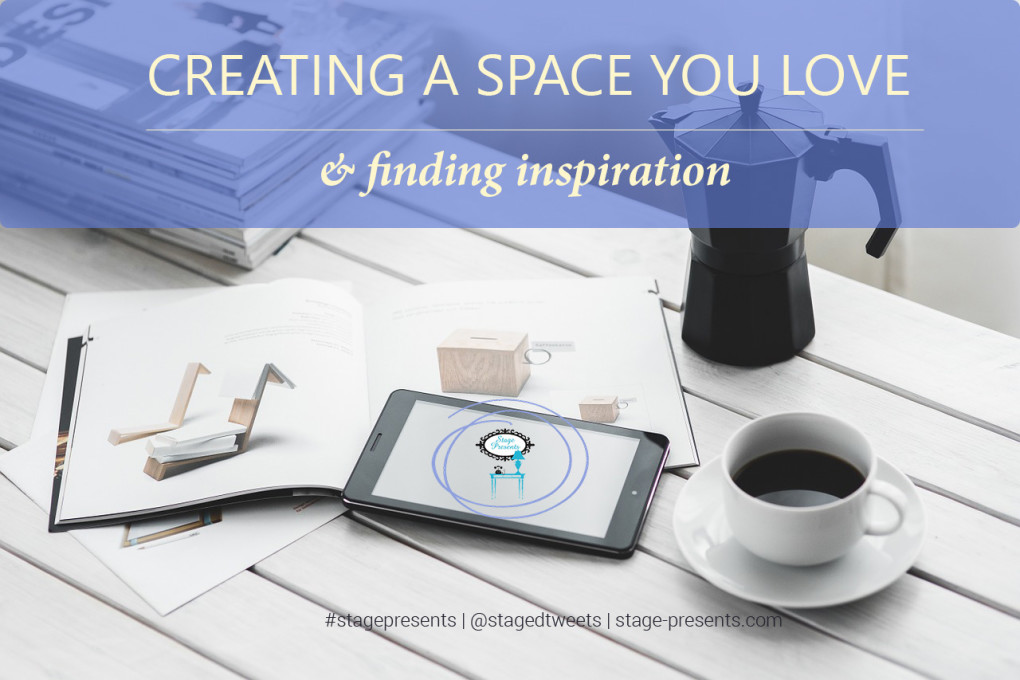 Creating A Space You Love - www.stage-presents.com