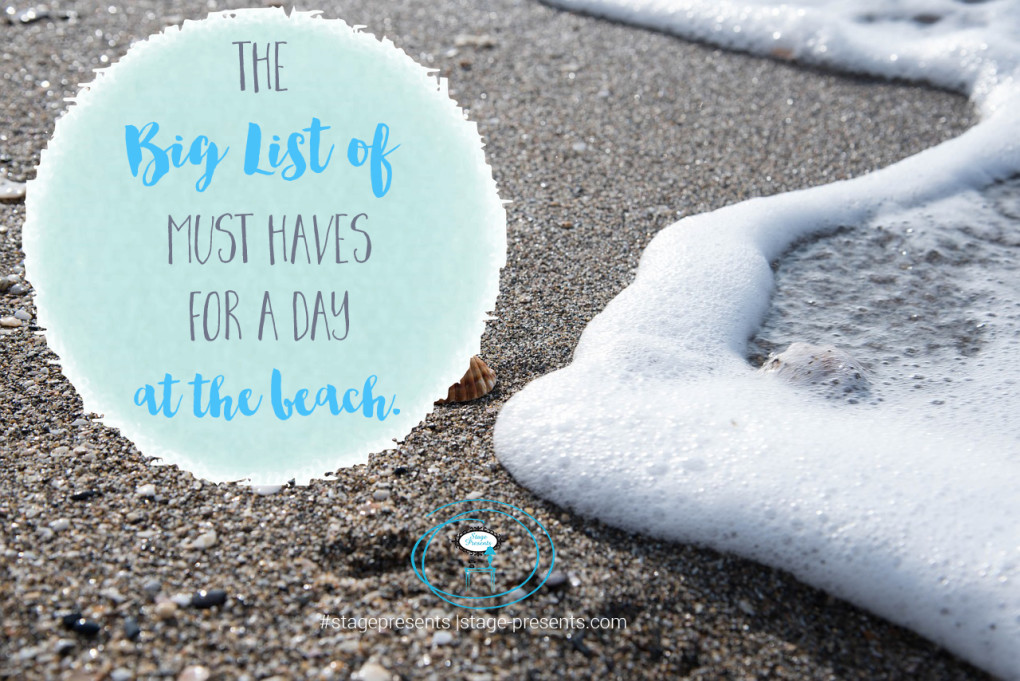 The Big List of Things You Need For A Day At The Beach - stage-presents.com
