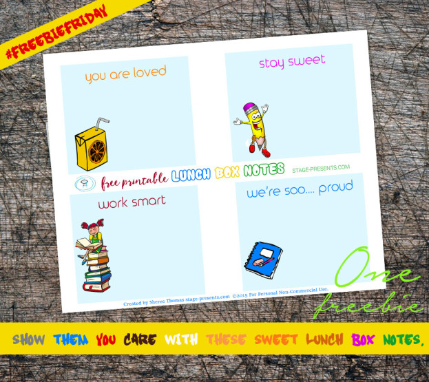 Free Printable Lunch Box Notes For Personal Use Only - Freebie Friday 82815 - found on stage-presents.com