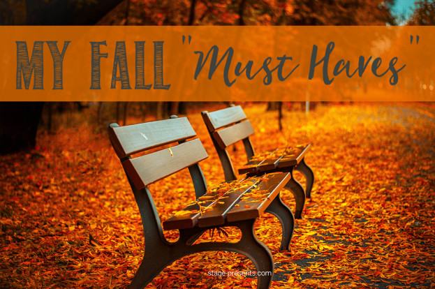 Fall Must Haves - My Favorites for Transitioning to Fall - www.stage-presents.com