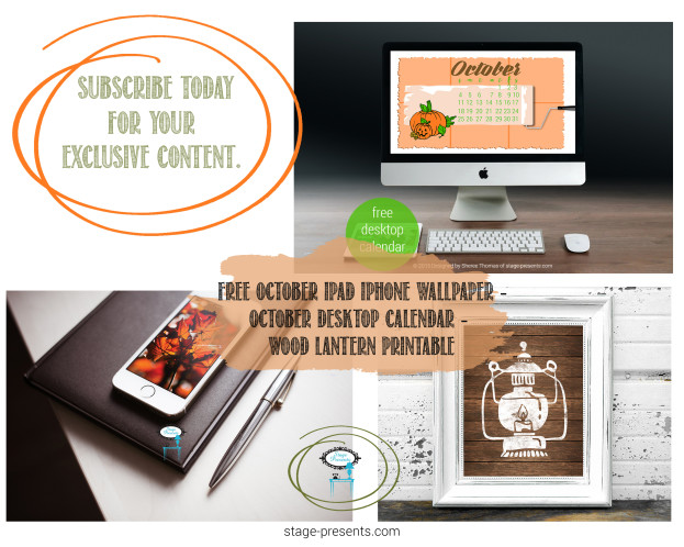 Subscribe Today for October's Exclusive Content - Free Desktop Calendar - iPad iPhone Wallpaper and A Wooden Lantern Printable