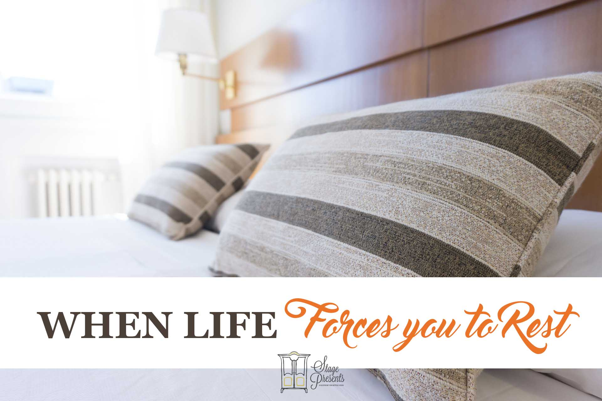 When Life Forces You To Rest - Recovering From An Injury  - stage-presents.com