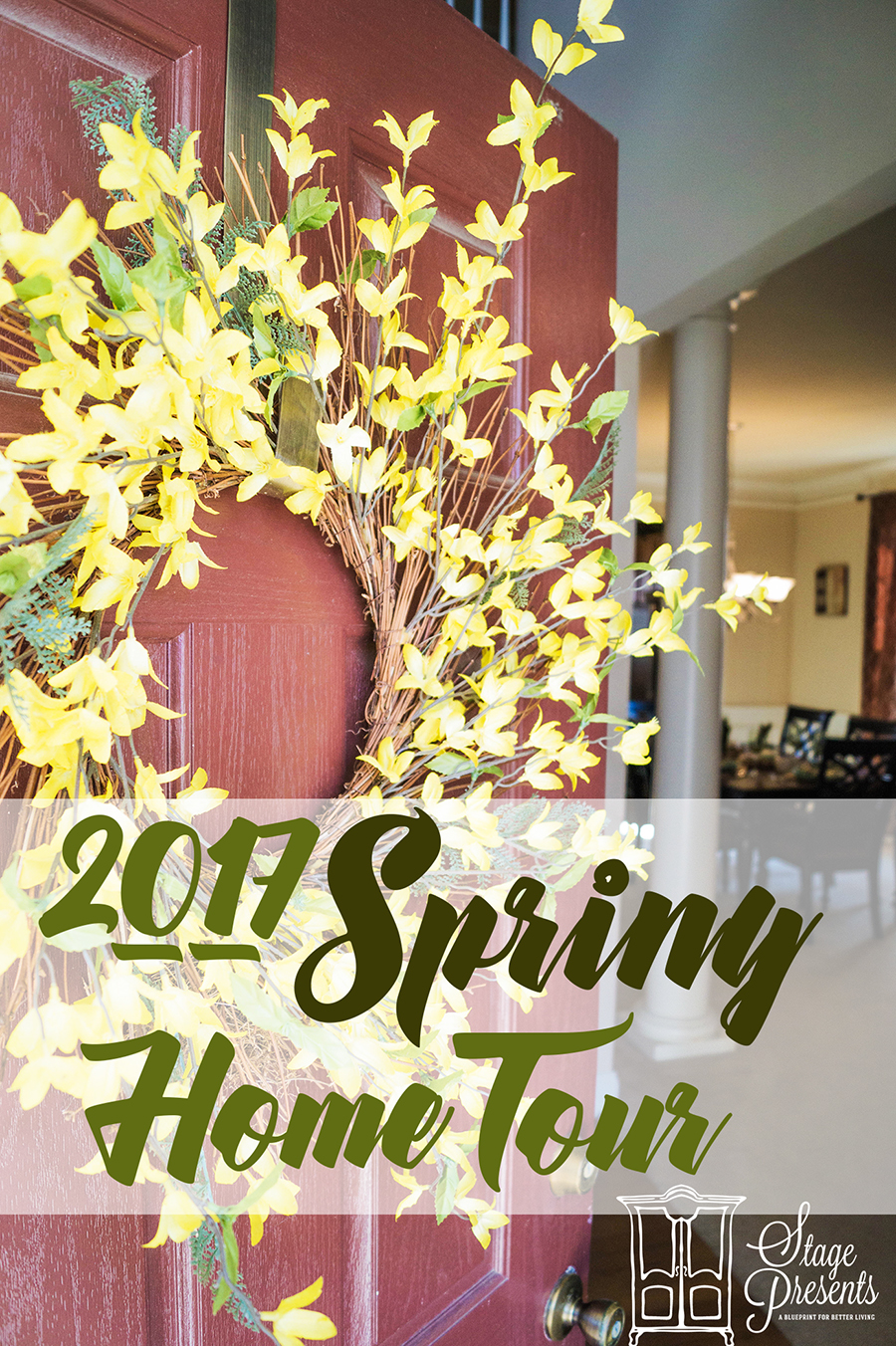 2017 Spring Home Tour - www.stage-presents.com