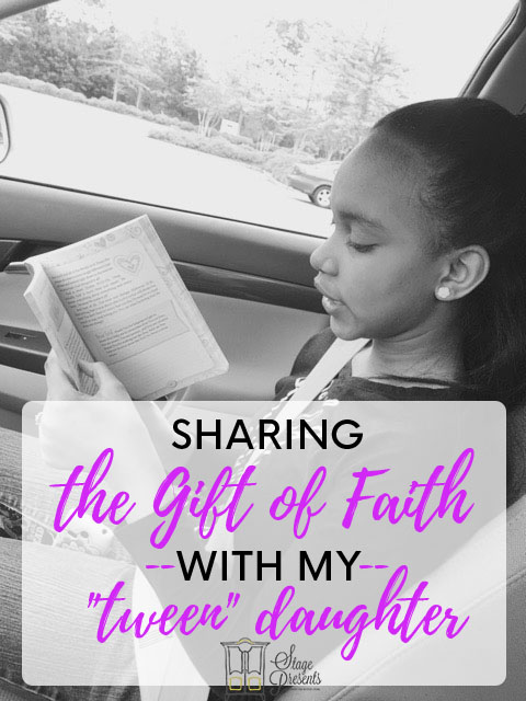 Sharing The Gift OF Faith With My Tween Daughter (through Tween Devotionals and Quality Time)