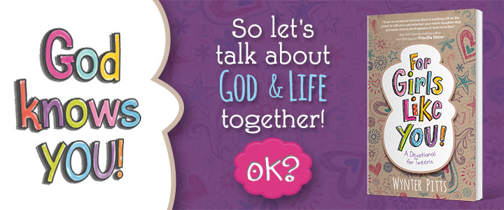For Girls Like You - A Devotional for Tweens - Wynter Pitts
